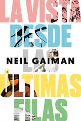 La vista desde las últimas filas - Neil Gaiman - Malpaso