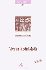 Vivir en la Edad Media - Eduardo Aznar Vallejo - Arco