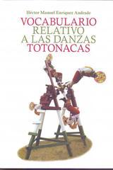 Vocabulario relativo a las danzas totonacas - Héctor Manuel Enríquez Andrade - Inah