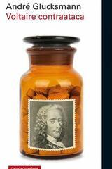 Voltaire contraataca - André Glucksmann - Galaxia Gutenberg