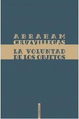 La voluntad de los objetos - Abraham Cruzvillegas - Sexto Piso