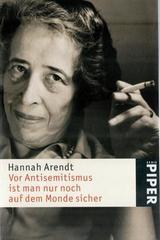 Vor Antisemitismus ist man nur noch auf dem Monde sicher - Hannah Arendt - Otras editoriales