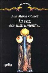 La voz, ese instrumento… - Ana María Gómez - Editorial Gedisa
