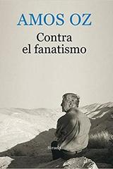 Contra el fanatismo - Amos Oz - Siruela