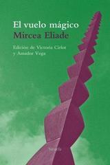 El vuelo mágico - Mircea Elíade - Siruela