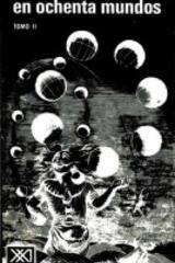 La vuelta al día en ochenta mundos Tomo II - Julio Cortázar - Siglo XXI Editores