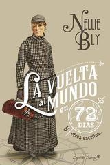 Vuelta al mundo en 72 días y otros escritos - Nellie Bly - Capitán Swing
