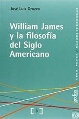 William James y la filosofía del siglo americano - José Luis Orozco - Editorial Gedisa