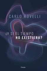 Y si el tiempo no existiera? - Carlo Rovelli - Herder