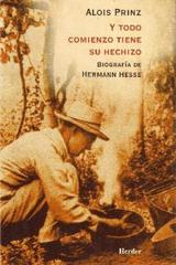 Y todo comienzo tiene su hechizo - Alois Prinz - Herder