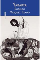 Yakarta - Rodrigo Márquez Tizano - Sexto Piso