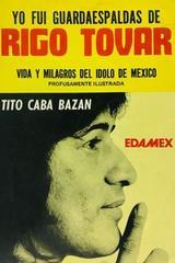 Yo fui guardaespaldas de Rigo Tovar - Tito Caba Bazan -  AA.VV. - Otras editoriales