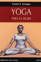 Yoga para la mujer - Geeta S. Iyengar - Kairós
