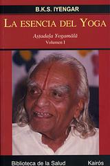 La esencia del yoga. Volumen I - B.K.S. Iyengar - Kairós