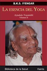 La esencia del yoga. Volumen II - B.K.S. Iyengar - Kairós
