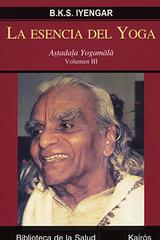 La esencia del yoga. Volumen III - B.K.S. Iyengar - Kairós