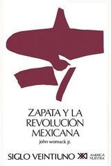 Zapata y la Revolución mexicana - John  Womack Jr. - Siglo XXI Editores