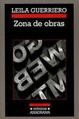 Zona de obras - Leila Guerriero - Anagrama