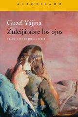 Zuleijá abre los ojos - Guzel Yájina - Acantilado
