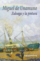 Zuloaga y la Pintura - Miguel de Unamuno - Casimiro
