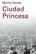 Ciudad Princesa - Marina Garcés - Galaxia Gutenberg