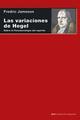 Las variaciones de Hegel - Fredric Jameson - Akal
