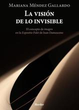 La visión de lo invisible - ebook