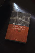 """Alejandro Tomasini Bassols, """"Explicando el Tractatus""""."""