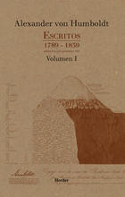 """Alexander von Humboldt   """"Escritos 1789-1859 Volumen I"""""""