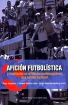 Afición futbolística y rivalidades en el México contemporáneo: Una mirada nacional - Roger Magazine - Ibero