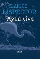 Agua viva - Clarice Lispector - Siruela