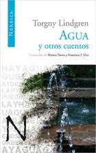 Agua y otros cuentos - Torgny  Lindgren - Nórdica