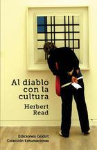 Al diablo con la cultura - Herbert Read - Godot
