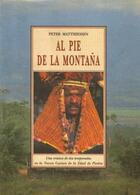 Al pie de la montaña - Peter Matthiessen - Olañeta