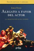Alegato a favor del actor - Jorge Eines - Editorial Gedisa