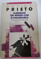 Alrededor del mundo con el violonchelo - Carlos Prieto -  AA.VV. - Alianza editorial