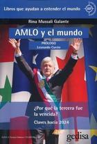 AMLO y el mundo - Rina Mussali Galante - Editorial Gedisa