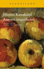 Amores imperfectos - Hiromi Kawakami - Acantilado