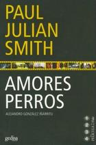 Amores perros - Paul Julian Smith - Editorial Gedisa
