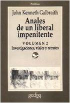 Anales de un liberal impenitente Vol. II - John Kenneth Galbraith - Editorial Gedisa