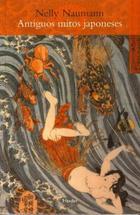 Antiguos mitos japoneses - Nelly Naumann - Herder