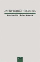 Antropología teológica - Maurizio Flick - Ediciones Sígueme