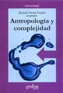 Antropología y complejidad  - Rafael Pérez Taylor - Editorial Gedisa