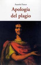 Apología del plagio - Anatole France - Olañeta