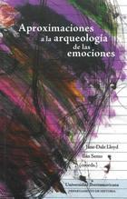 Aproximaciones a la arqueología de las emociones - Ilán Semo Groman - Ibero