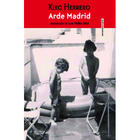Arde Madrid - Kiko Herrero - Sexto Piso