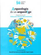 Arqueología de un arqueólogo -  AA.VV. - Inah