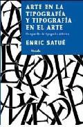 Arte en la tipografía y tipografía en el arte - Enric Satué - Siruela