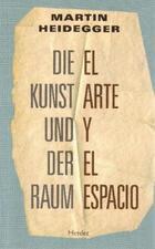El Arte y el espacio - Martin Heidegger - Herder