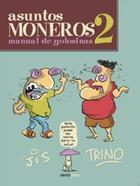 Asuntos moneros 2. Manual de golosinas -  Jis y Trino - Sexto Piso